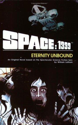 Space: 1999 Eternity Unbound  by  William Latham