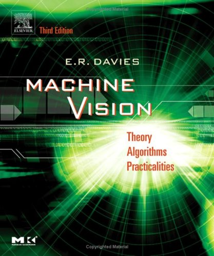 Machine Vision: Theory, Algorithms, Practicalities  by  E.R. Davies