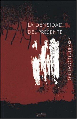 La densidad del presente  by  Gustavo Gutiérrez