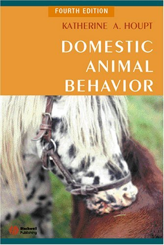 Domestic Animal Behavior for Veterinarians and Animal Scientists  by  Katherine A. Houpt