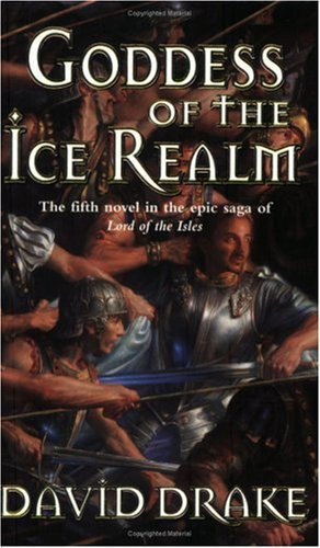 Goddess of the Ice Realm (Lord of the Isles, #5) David Drake