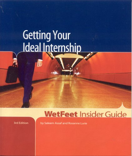 Getting Your Ideal Internship, 3rd Edition: Wetfeet Insider Guide Saleem Assaf