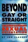 Beyond Gay or Straight: Understanding Sexual Orientation  by  Jan Clausen