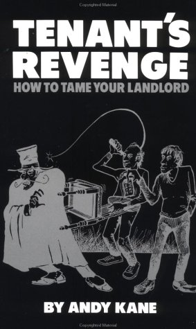 Tenantas Revenge: How to Tame Your Landlord  by  Andy Kane