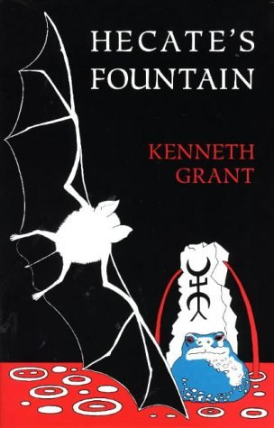 Hecates Fountain  by  Kenneth Grant