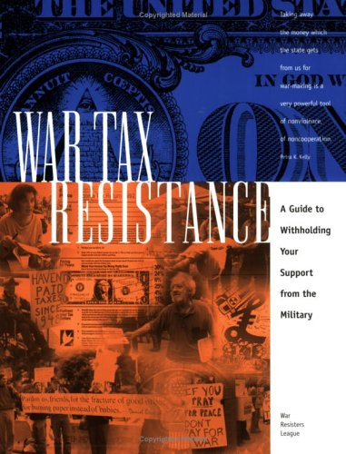 War Tax Resistance: A Guide to Withholding Your Support from the Military Ed Hedemann