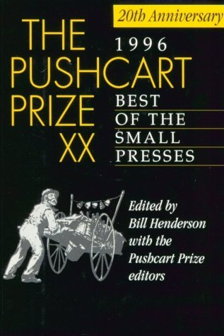 The 1996 Pushcart Prize XX: Best of the Small Presses  by  Bill Henderson