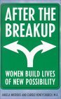 After the Breakup: Women Sort Through the Rubble and Rebuild Lives of New Possibilities Angela Watrous