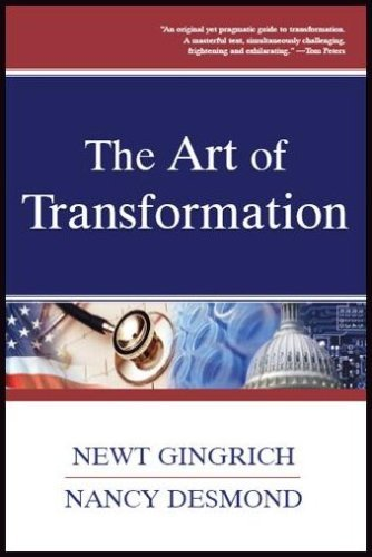 The Art of Transformation  by  Newt Gingrich