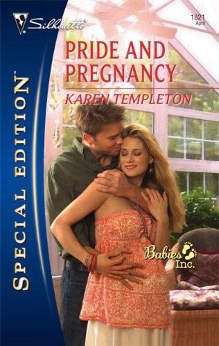 Pride and Pregnancy (Babies, Inc., #4) Karen Templeton