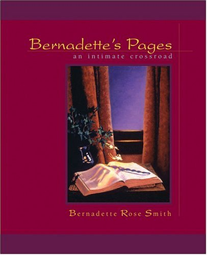 Bernadettes Pages: An Intimate Crossroad  by  Bernadette Rose Smith