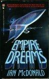 Empire Dreams Ian McDonald
