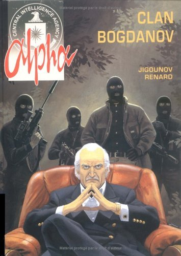 Le Clan Bogdanov (Alpha, #2)  by  Youri Jigounov