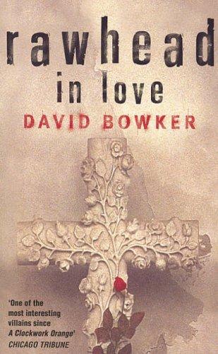 Rawhead In Love David Bowker