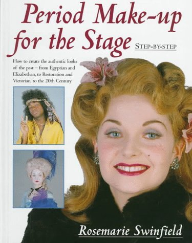Period Make-Up for the Stage: Step-By-Step Rosemarie Swinfield