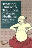 Treating Pain with Traditional Chinese Medicine  by  Dagmar Riley