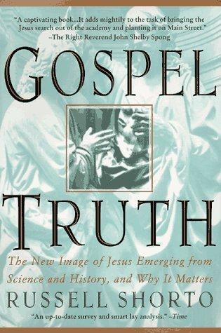 Gospel Truth Russell Shorto
