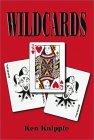 Wildcards  by  Ken Knipple
