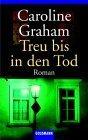 Treu Bis In Den Tod (Chief Inspector Barnaby, #5)  by  Caroline Graham