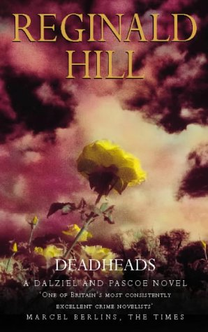 Deadheads (Dalziel & Pascoe, #7) Reginald Hill