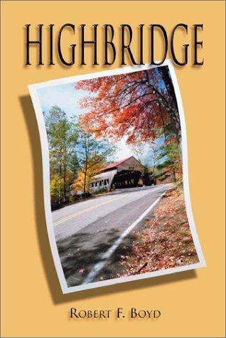 Highbridge  by  Robert F. Boyd