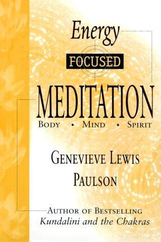 Energy Focused Meditation: Body, Mind, Spirit  by  Genevieve Lewis  Paulson