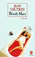 Bloody Mary  by  Jean Vautrin