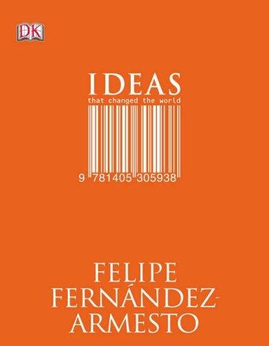 Ideas That Changed The World  by  Felipe Fernández-Armesto