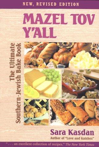 Mazel Tov YAll: The Ultimate Southern-Jewish Bake Book  by  Sara Kasdan