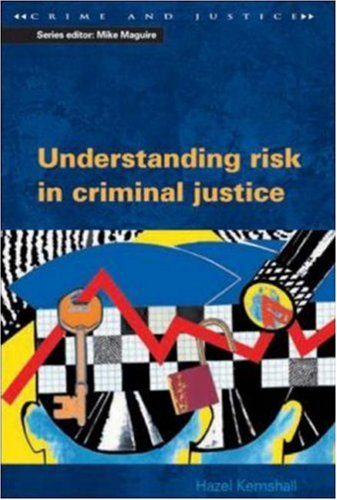 Understanding Risk in Criminal Justice  by  Hazel Kemshall