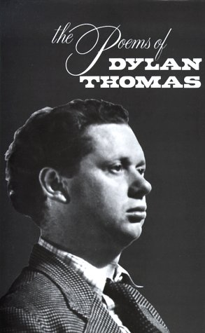 The Poems of Dylan Thomas Dylan Thomas