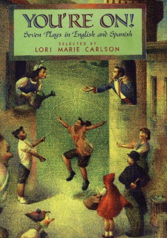 Youre On!: Seven Plays in English and Spanish Lori Marie Carlson
