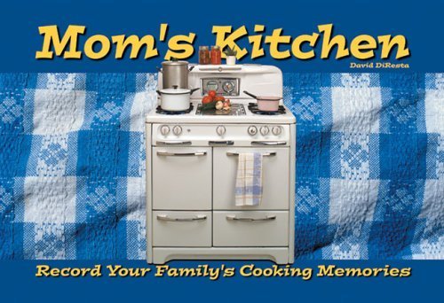 Moms Kitchen: Record Your Familys Cooking Memories David Diresta