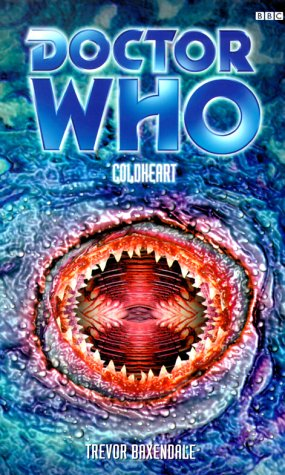 Doctor Who: Coldheart  by  Trevor Baxendale