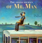 The Grand Journey of Mr. Man  by  Gilles Tibo