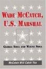 Wade Mccatch, U.S. Marshall  by  Gloria Sosa