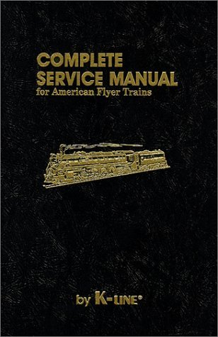 Complete Service Manual for American Flyer Trains  by  Maury Klein