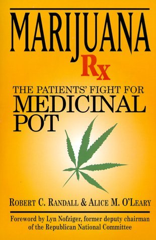 Marijuana RX: The Patients Fight for Medicinal Pot  by  Robert C. Randall
