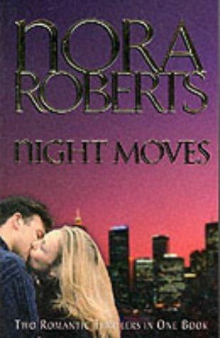 Night Moves (Night Tales, #3, #4) Nora Roberts