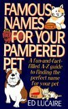Famous Names for Your Pampered Pet  by  Ed Lucaire