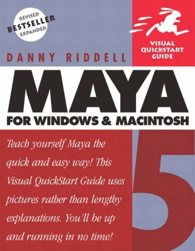 Maya 5 for Windows and Macintosh: Visual QuickStart Guide Danny Riddell