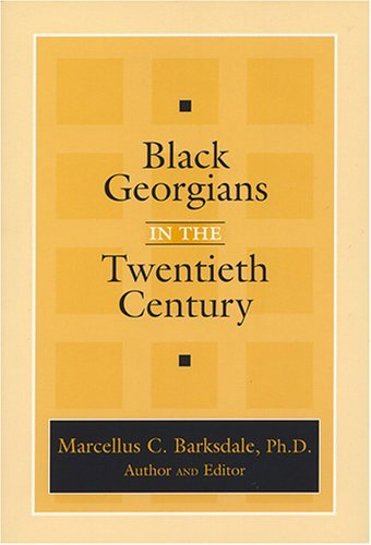 Black Georgians in the Twentieth Century Marcellus C. Barksdale