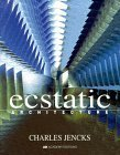 Ecstatic Architecture: The Surprising Link  by  Charles Jencks