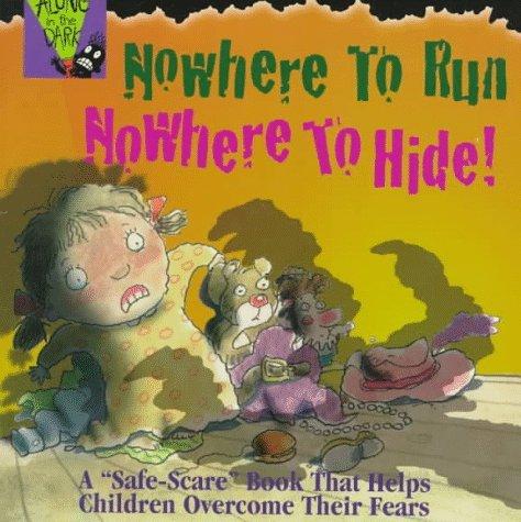 Nowhere to Run, Nowhere to Hide! Kathleen Duey