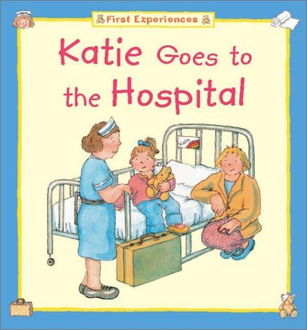Katie Goes to the Hospital Barbara Taylor Cork