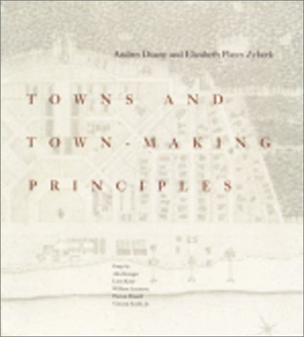 Towns and Town-Making Principles  by  Andrés Duany