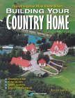 Everything You Must Know When Building Your Country Home Homer Emery
