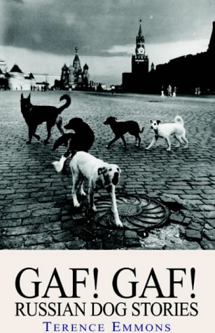 Gaf! Gaf! Russian Dog Stories  by  Terence Emmons