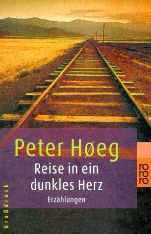 Reise in ein dunkles Herz Peter Høeg