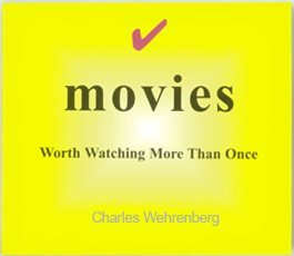 Movies Worth Watching More than Once Charles Wehrenberg